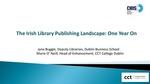 The Irish Library Publishing Landscape: One Year On